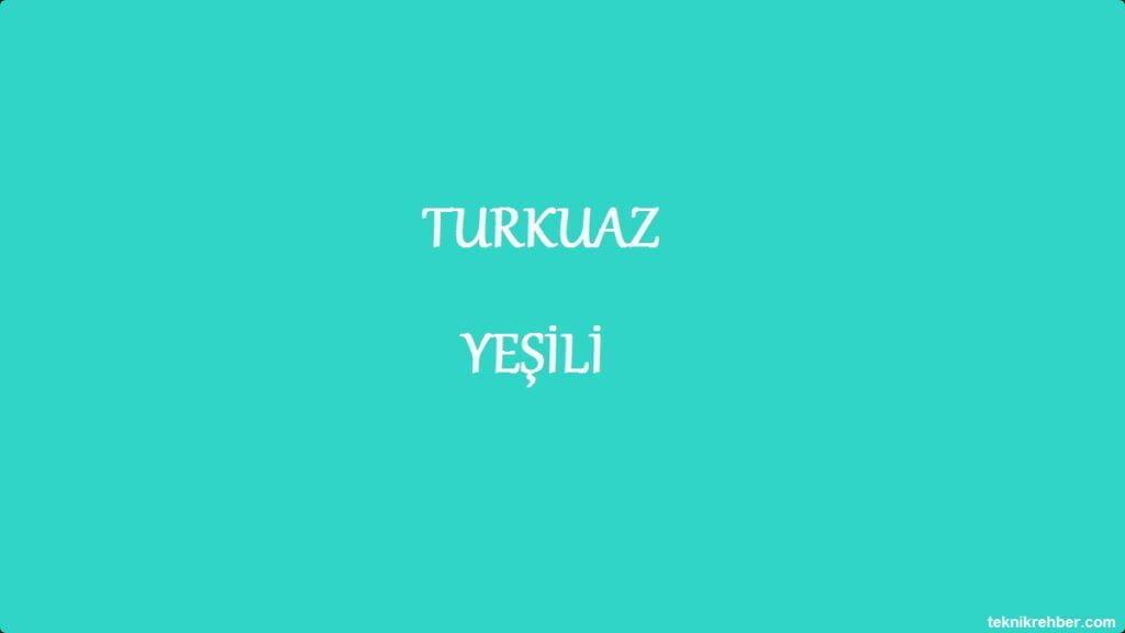 turkuaz yeşili